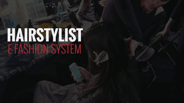 Hairstylist e Fashion System