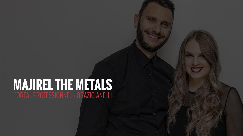 The Metals | L'Oréal Professionnel + Orazio Anelli