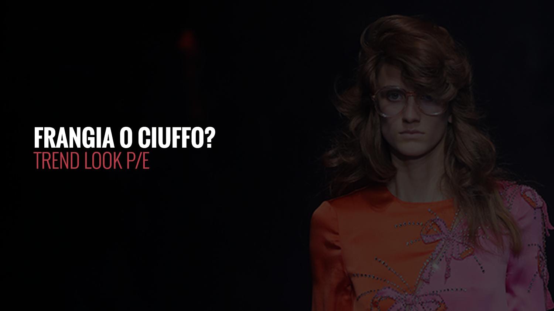 Frangia o Ciuffo? | TREND LOOK P/E 2018
