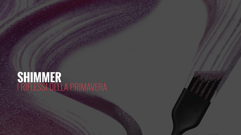SHIMMER | I RIFLESSI DELLA PROSSIMA PRIVAVERA