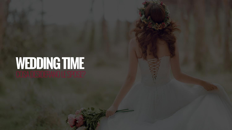 WEDDING TIME | cosa desiderano le spose?