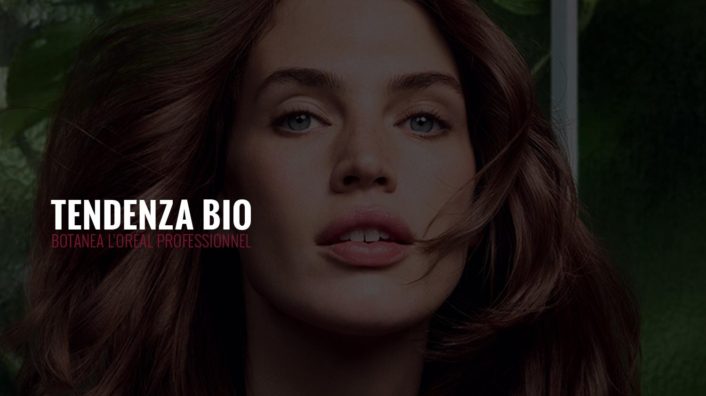 Tendenza bio | Botanea L'Oréal Professionnel